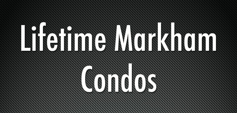 lifetime markham condos